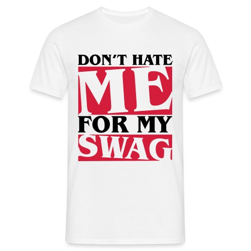 Dont Hate Me T-shirt - Men's T-Shirt
