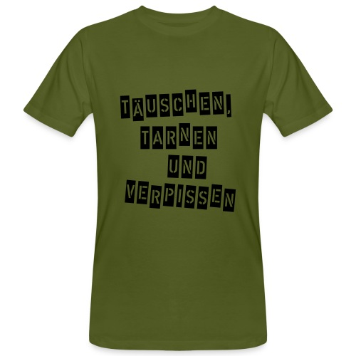 Täuschen,tarnen... - Männer Bio-T-Shirt