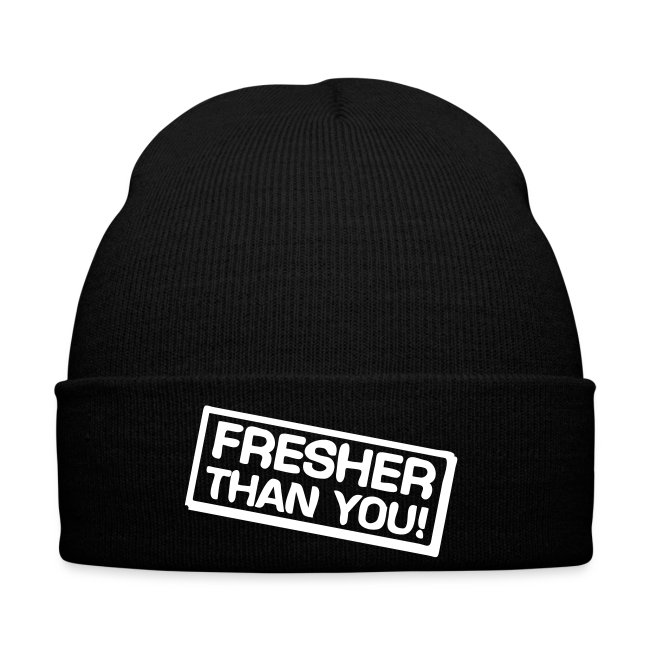 fresher than you Beanie