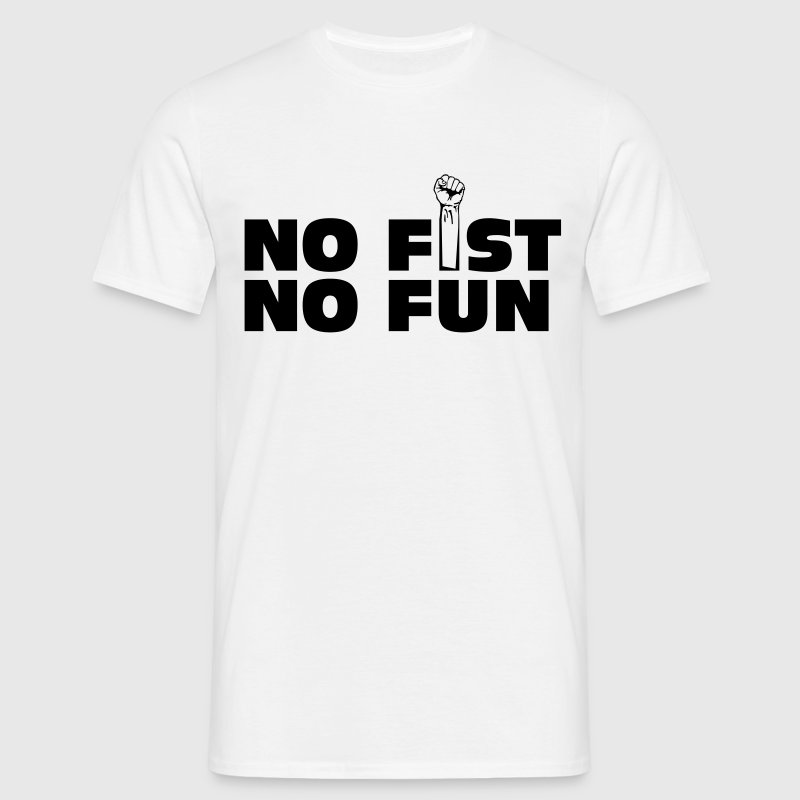 no fist no fun Tee shirts - T-shirt Homme