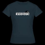T-shirts ~ T-shirt dam ~ KSODVDSK!