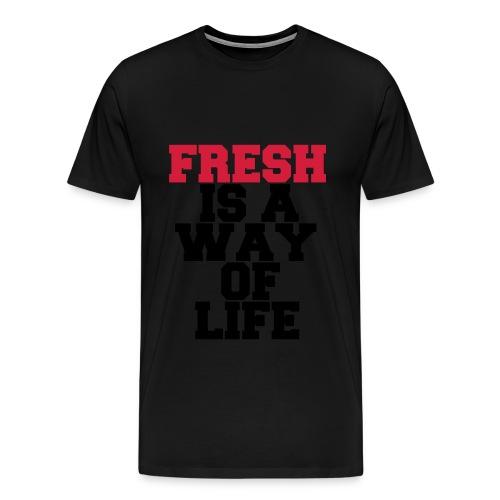 Fresh is the way of life T-Shirt - Men's Premium T-Shirt