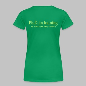 T-shirt femme (woman) PhD in training - Women's Premium T-Shirt