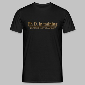 T-shirt Homme (man) PhD in training - Men's T-Shirt