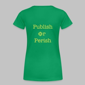 T-shirt femme (woman) Publish or perish DOS - Women's Premium T-Shirt