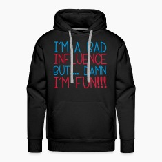 I'm A Bad Influence Hoodies & Sweatshirts