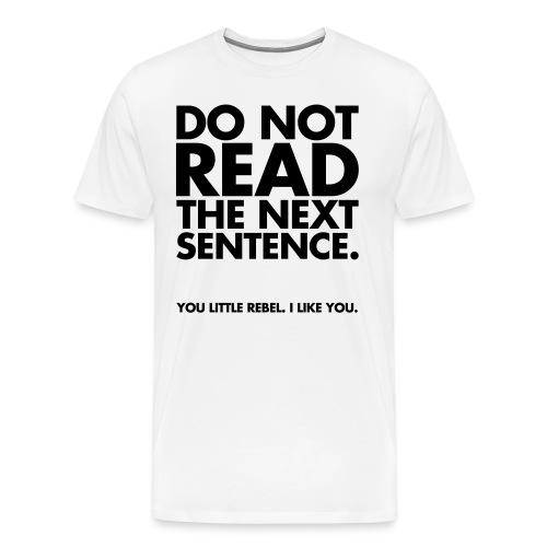 Do Not Read T-Shirt - Mens - Men's Premium T-Shirt