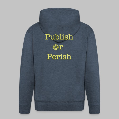 Sweat shirt à fermeture homme (man) Publish or perish - Men's Premium Hooded Jacket
