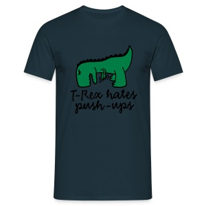 T-Rex Hates Push-Ups - Men's T-Shirt