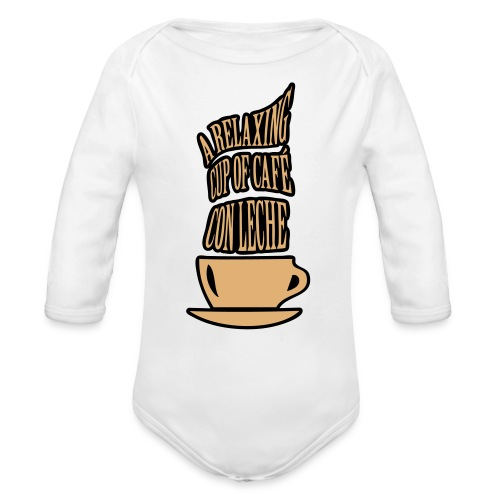 A RELAXING CUP OF CAFE CON LECHE - Organic Longsleeve Baby Bodysuit
