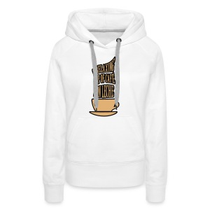 A RELAXING CUP OF CAFE CON LECHE - Women's Premium Hoodie