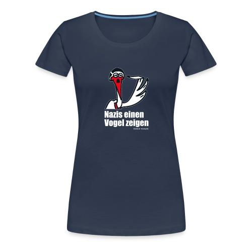 Frauen Premium T-Shirt - Das kann Storch Heinar wie kein zweiter: Nazis einen Vogel zeigen!