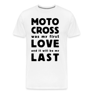 motocross was my first love - Männer Premium T-Shirt