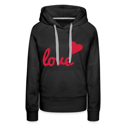 Vrouwen Sweater met tekst 'love' - Vrouwen Premium hoodie