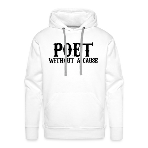 poet without a cause hoodie - Mannen Premium hoodie