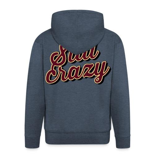 Still Crazy - Männer Premium Kapuzenjacke
