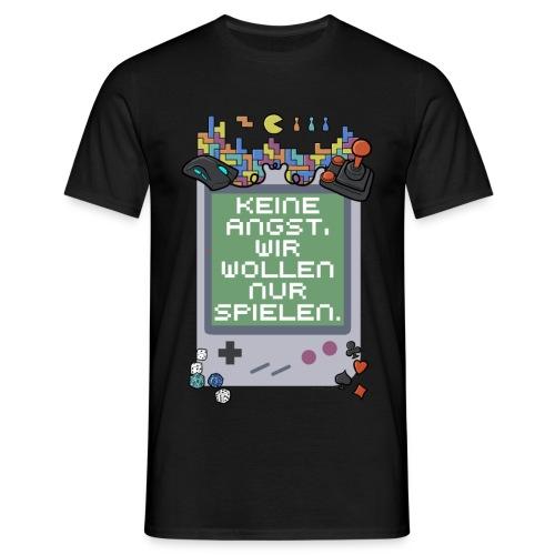 Keine Angst, wir wollen nur spielen - Mann - Männer T-Shirt