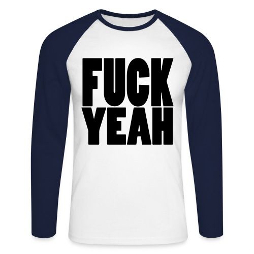 F**K YEAH - Men's Long Sleeve Baseball T-Shirt