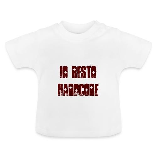 IO RESTO HARDCORE T-Shirt Neonato scritta granata - Maglietta per neonato
