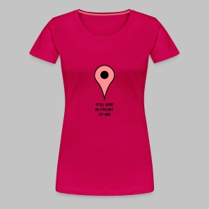 T-shirt femme (woman)You're here - Women's Premium T-Shirt