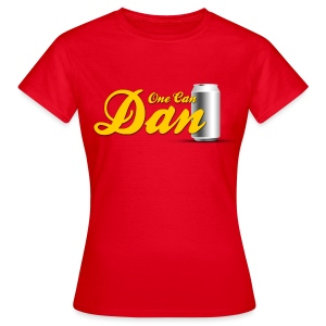 One Can Dan - Women's T-Shirt