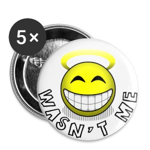 Wasn't Me - Buttons groot 56 mm