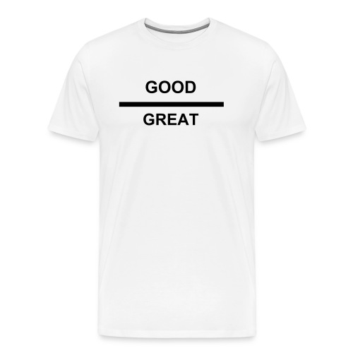 The Difference Between Good/Great - Men's Premium T-Shirt
