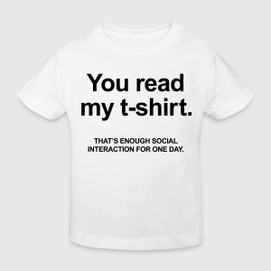 You Read My T-Shirt T-shirts - Ekologisk T-shirt barn