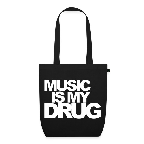 Music is My Drug Bag - EarthPositive Tote Bag