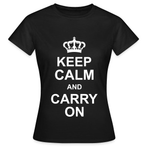 Keep Calm and Carry On Girl - Women's T-Shirt