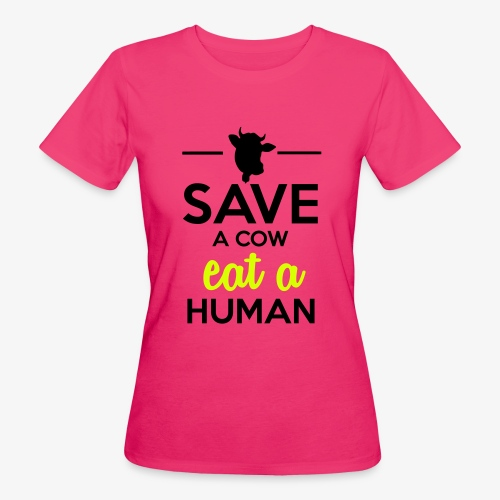 Menschen & Tiere - Save a Cow eat a Human - Frauen Bio-T-Shirt