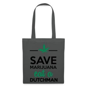 Drogen & Cannabis - Save Marijuana eat a Dutchman