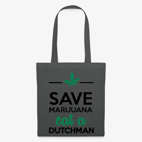 Drogen & Cannabis - Save Marijuana eat a Dutchman - Stoffbeutel