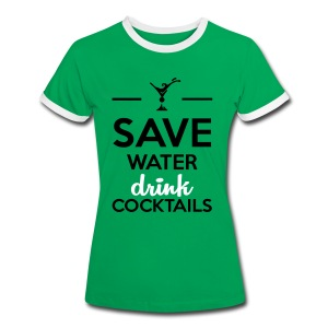 Save Water drink Cocktails T-paidat - Naisten kontrastipaita