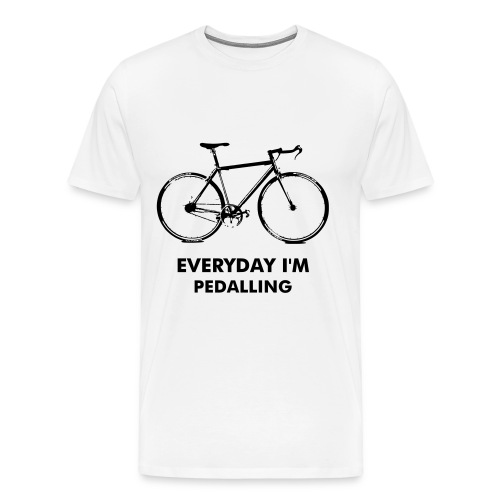Everyday I'm Pedalling - Men's Premium T-Shirt