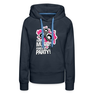 Forever Music! Forever Party! Pullover & Hoodies - Frauen Premium Hoodie