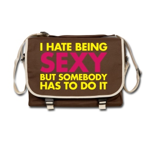 I hate being sexy but somebody has to do it - Shoulder Bag