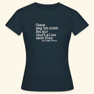 Chaos, Girlie - Frauen T-Shirt