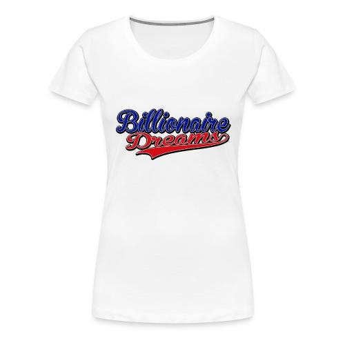 Girls Billionaire Dreams T-shirt - Women's Premium T-Shirt