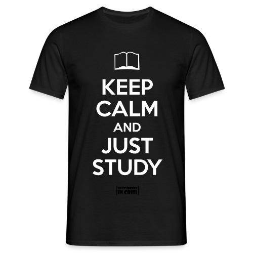 Keep calm and just study - Maglietta da uomo