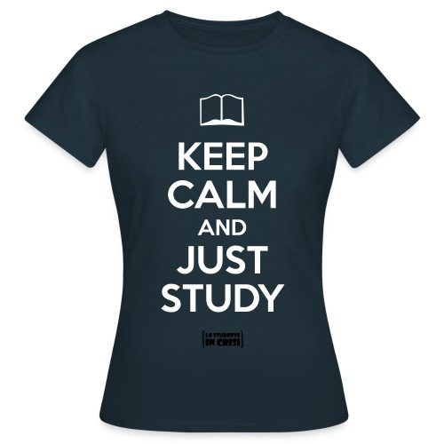 Keep calm and just study - Maglietta da donna