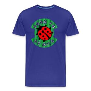 BORN 2B MILD - Mannen Premium T-shirt