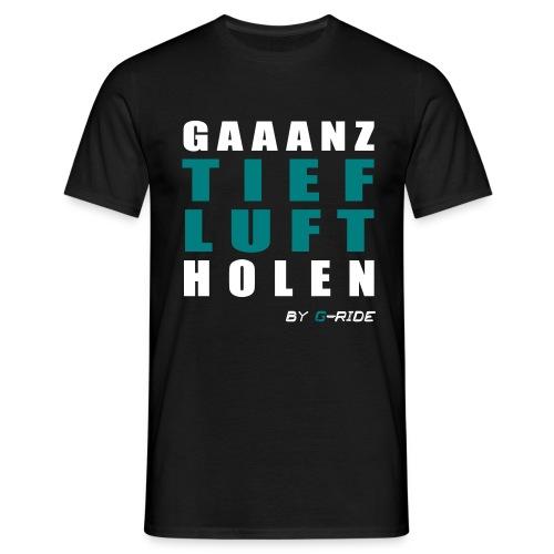GAAANZ TIEF Hoddie - Männer T-Shirt