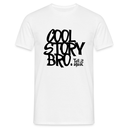 Cool story bro' - T-shirt Homme