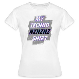 Girl Shirt - Techno NzNzNz Shirt - Frauen T-Shirt