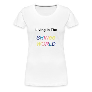 T-shirt female Living In The SHINee World - Women's Premium T-Shirt