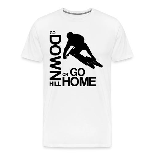 Go down(hill) or go home! - Männer Premium T-Shirt