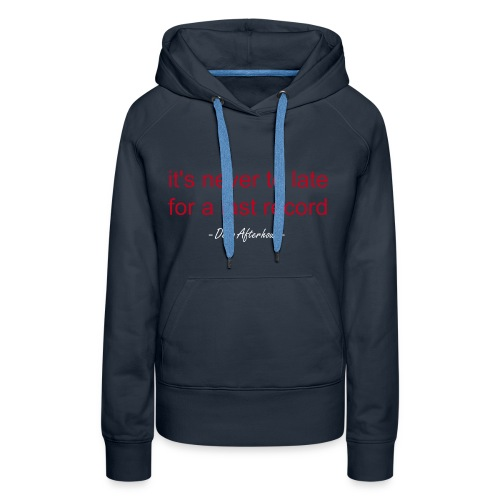 it's never to late for a last record - Frauen Premium Hoodie