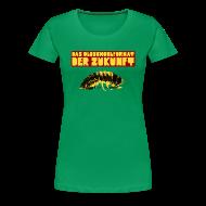 T-Shirts ~ Frauen Premium T-Shirt ~ DAS OLDSCHOOLFORMAT DER ZUKUNFT