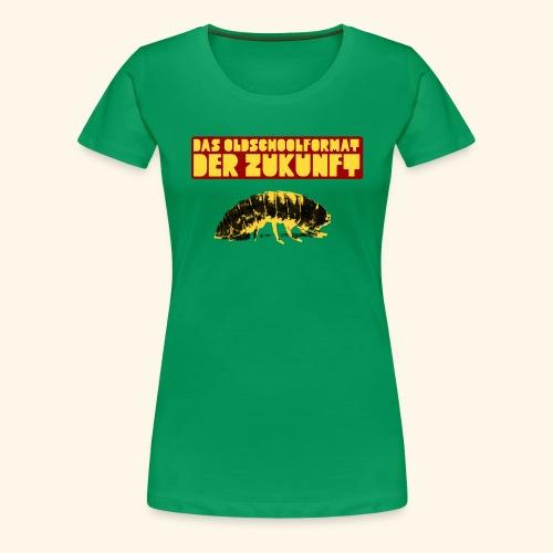 DAS OLDSCHOOLFORMAT DER ZUKUNFT - Frauen Premium T-Shirt